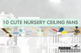 nursery ceiling fan cute nursery ceiling fans baby room ceiling fan ideas hunter childrens ceiling fans