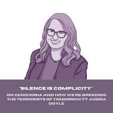 """EP 27 - """"Silence is Complicity"""": On Xenophobia and How We're Breeding the  Terrorists of Tomorrow ft. Audra Doyle - Polititeen 