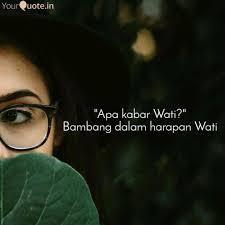 Apa Kabar Wati Bambang Quotes Writings By Nina Karolina