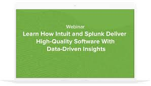 learn how intuit and splunk deliver high quality software with data driven insights