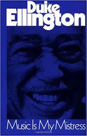 <b>Music Is My</b> Mistress (Da Capo Paperback): Ellington, Edward ...