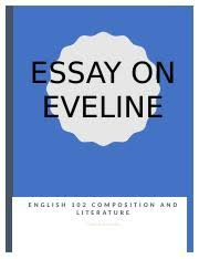 eveline essay docx essay on eveline english composition and  eveline essay docx essay on eveline english 102 composition and l iter atu r e ginel bascombe 2 abstract eveline is the story of a young w in the