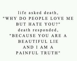 Ouch If You Spend Your Whole Life Afraid Of Death Then You Are Not Magnificent Daily Death Quotes