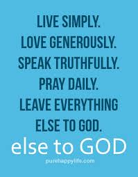 Daily God Quotes Delectable God Quotes Live Simply Love Generously Speak Truthfully Pray Daily