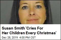 Susan Smith 'Cries For Her Children Every Christmas'
