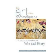 art of the commonplace the agrarian essays of wendell berry art of the commonplace the agrarian essays of wendell berry paperback wendell berry norman