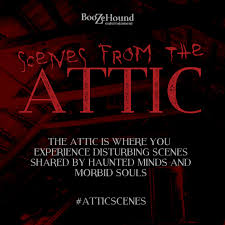 Scenes From The Attic