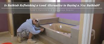 is bathtub refinishing a good alternative to ing a new bathtub