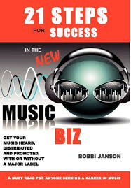21 Steps for Success in the New Music Biz: Janson, Bobbi, Parker ...