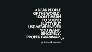 Grammar Quotes Enchanting Funny Proper Grammar Quotes Warehouse