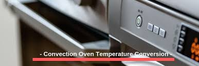 Convection Oven Temperature Conversion Cooking Time Chart