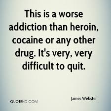 Quotes About Addiction Adorable James Webster Quotes QuoteHD