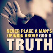 Christian Quotes About Truth Best Of Quotes About WisdomNever Place A Man's Opinion Over God's Truth