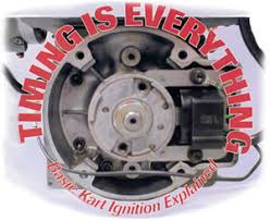timing is everything basic kart ignition explained article by few systems on your kart are more critical or less understood than the ignition system for the most part the ignition system does its job out much