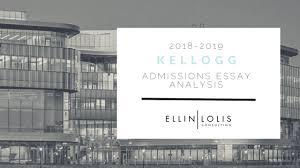 2018 19 Kellogg Essay Analysis Sample Essays Included Ellin