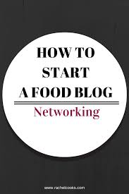 how to network other bloggers techniques rachel cooks an important part of food blogging is networking out how to network