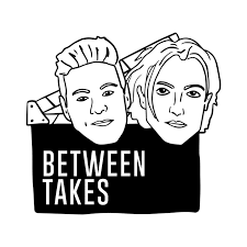 The Between Takes Podcast