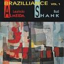 The Brazilliance of Laurindo Almeida and Bud Shank, Vol. 1 & 2