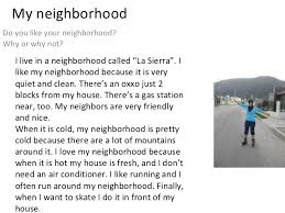 writing my neighborhood my neighborhood do you like your neighborhood why or why not i live in