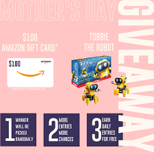 mother s day giveaway enter to win a 100 amazon gift card tobbie the robot giveaway frenzy