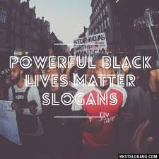Black Lives Matter Quotes Stunning 48 Powerful Catchy Black Lives Matter Slogans Inc Quotes