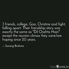 3 Friends College Goa Quotes Writings By Sarang Brahme