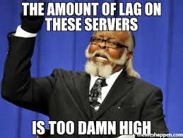 Image result for FIX lag meme
