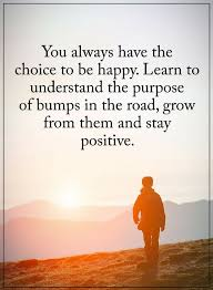 Stay Positive Quotes Stunning Stay Positive Quotes You Always Have The Choice To Be Happy