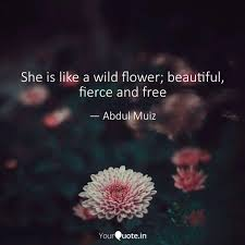 She Is Like A Wild Flower Quotes Writings By Abdul Muiz