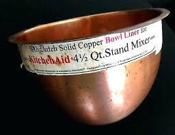 copper bowl for kitchenaid mixer bowls liner home design ideas artisan