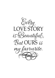 Love Quotes For Weddings Classy Quote About Wedding Romantic Sayings Vinyl Vinyl Wall Art