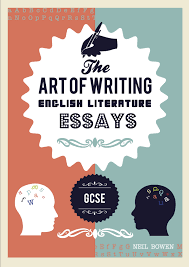 book review the art of writing english literature essays gcse  book review the art of writing english literature essays gcse by neil bowen