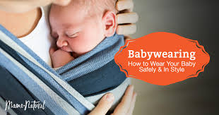 babywearing everything you need to know to wear your baby safely in style