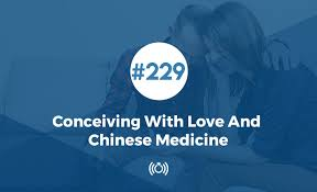 Conceiving With <b>Love</b> And <b>Chinese</b> Medicine | Relationship Advice