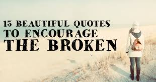 Encourage Quotes Extraordinary 48 Beautiful Quotes To Encourage The Broken