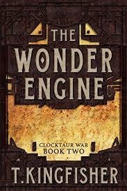 the wonder engine clocktaur war book 2 by kingfisher t