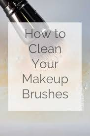 how to clean your makeup brushes sharing tips to make your own cleaner and how