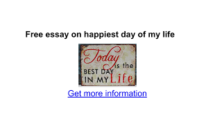 essay on happiest day of my life google docs