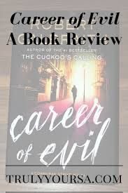truly yours a book review career of evil by robert galbraith book review career of evil by robert galbraith