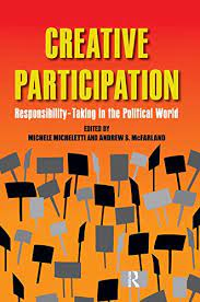 Creative Participation: Responsibility-Taking in the Political World -  Kindle edition by Micheletti, Michele, McFarland, Andrew S.. Politics &  Social Sciences Kindle eBooks @ Amazon.com.