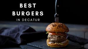 National Cheeseburger Day: 16 best places in Decatur to get a burger