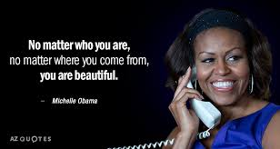 Michelle Obama Quotes Inspiration Michelle Obama Quote No Matter Who You Are No Matter Where You Come
