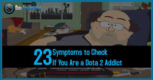 symptoms to check if you are a dota 2 addict