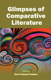 Glimpses of Comparative Literature: Ed. Ram Prakash Pradhan: 9788126916344:  Amazon.com: Books