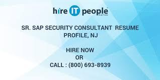 Sr Sap Security Consultant Resume Profile Nj Hire It People We