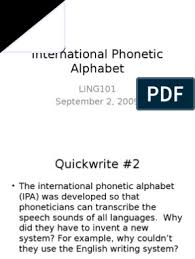Source for information on international phonetic alphabet: International Phonetic Alphabet