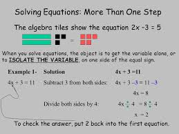 1 solving equations more than one step the algebra tiles show the equation 2x 3 5 when you solve equations the object is to get the variable alone