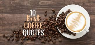 40 Best Coffee Quotes Coffee Beans Shop AustraliaCoffee Beans Shop Extraordinary Coffee Quotes