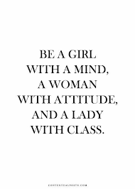 Classy Girl Quote Quote about women Be confident and kind So true sayings 8 42742