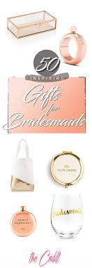 50 unique bridesmaid gifts to help you and your las make memories